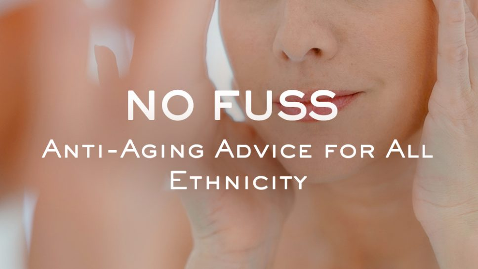 No Fuss Anti Aging Advice
