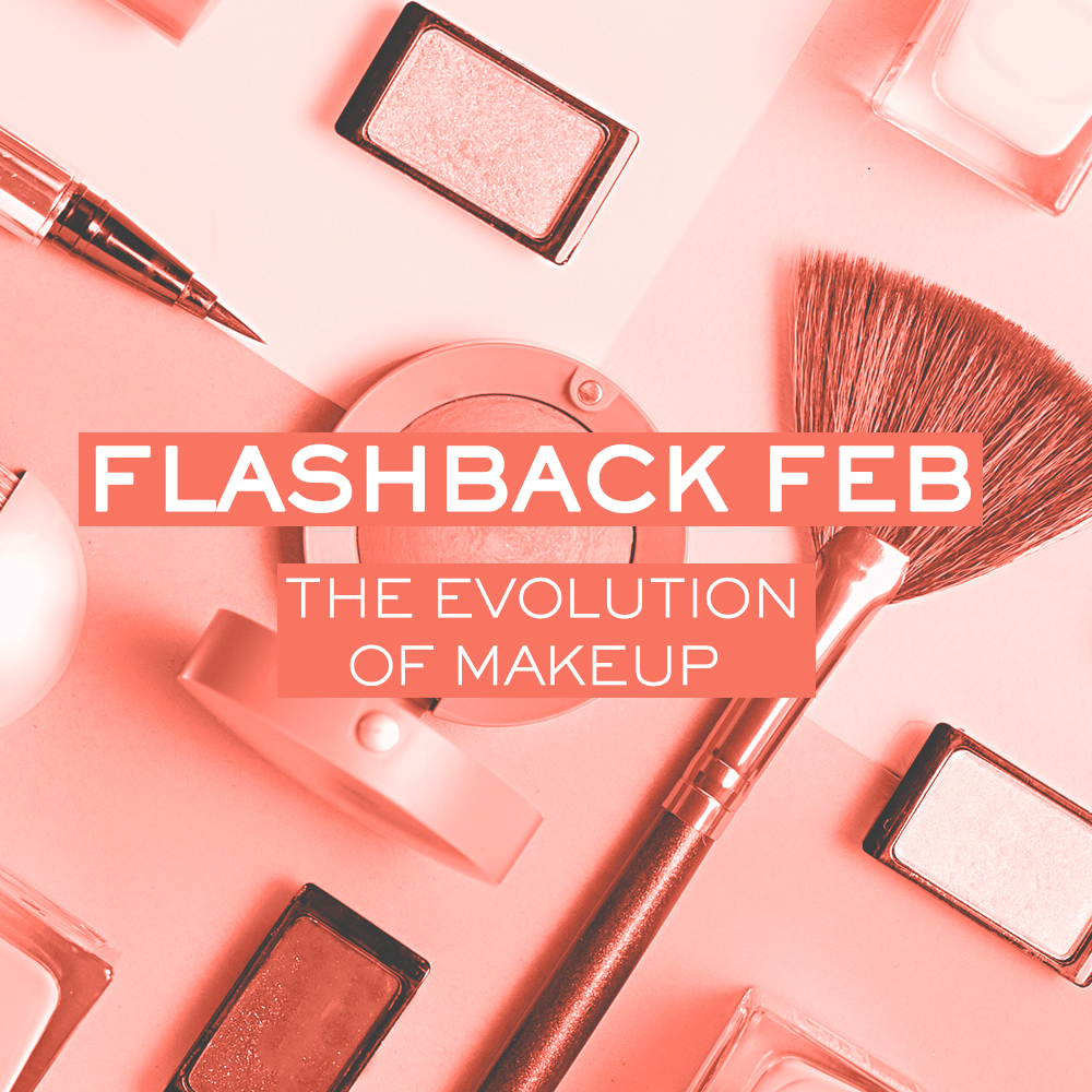 Flashback Feb: The Evolution of Makeup