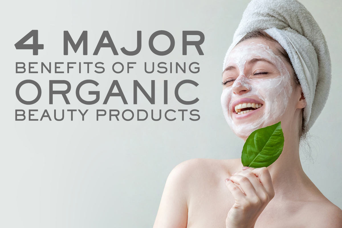 Benefits of Using Organic Beauty Products