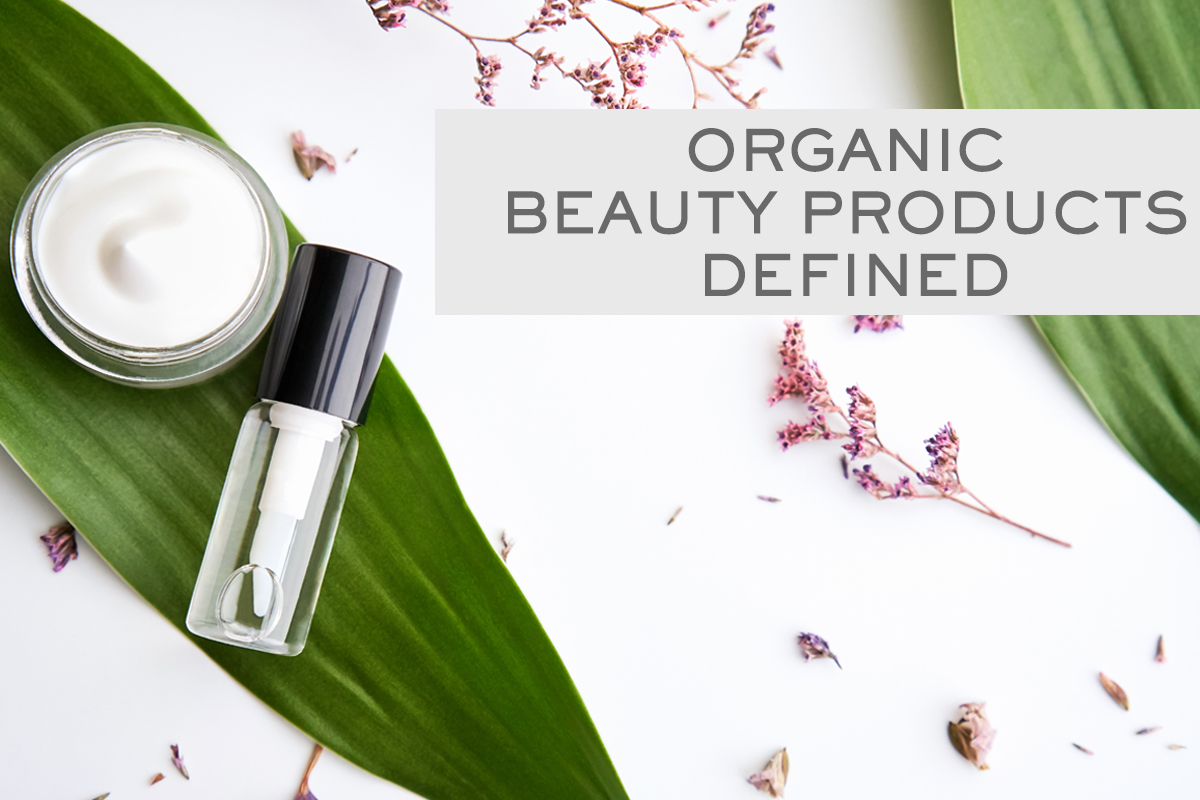 Organic Beauty Products Defined