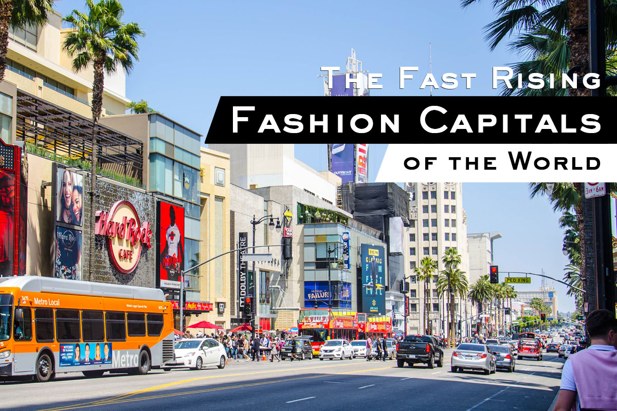 Fast Rising Fashion Capitals of the World
