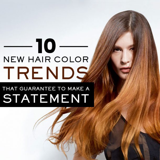Hair Color Trends that Guarantee to Make a Statement