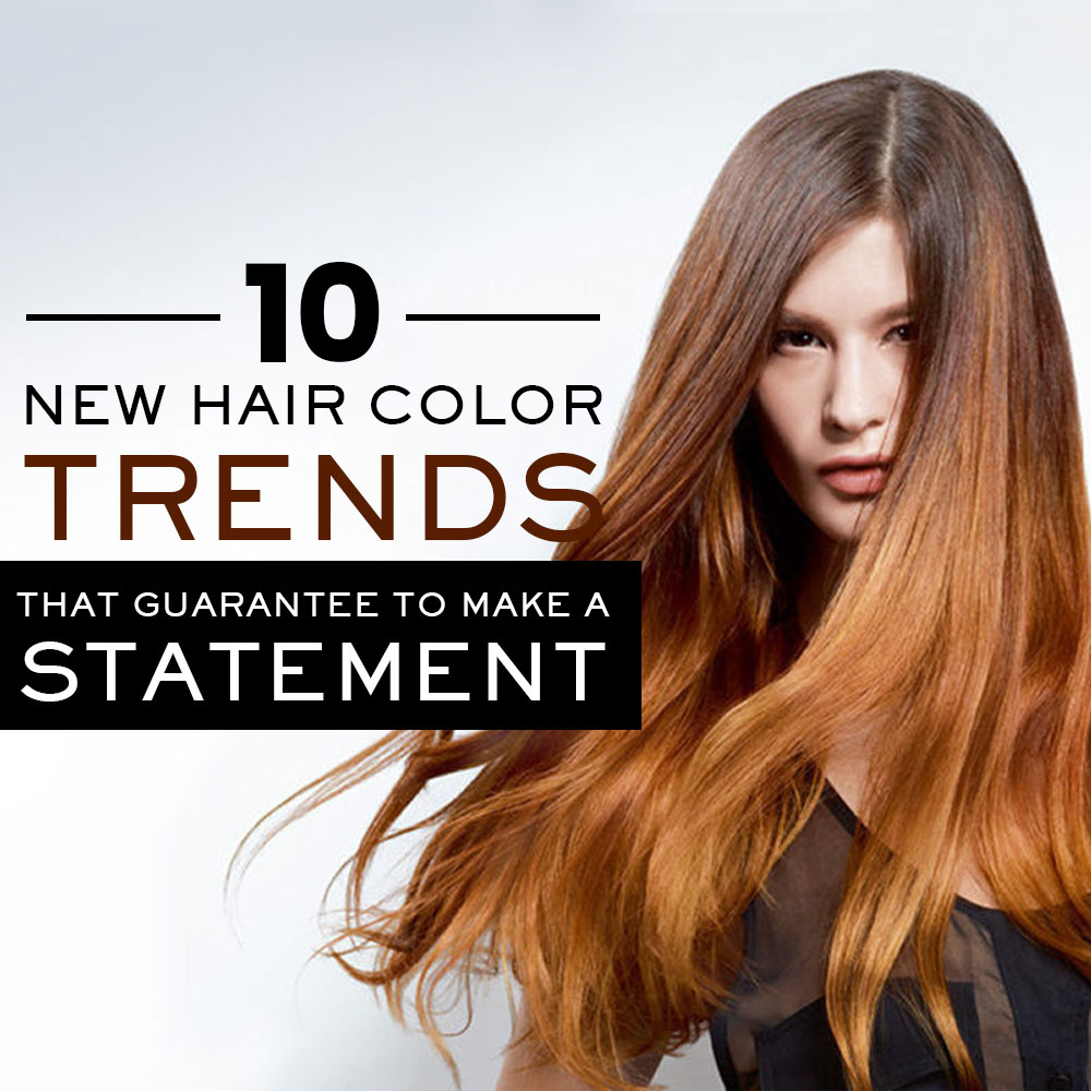 10 New Hair Color Trends that Guarantee to Make a Statement