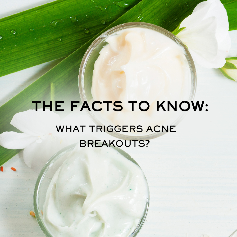 The Facts to Know: What Triggers Acne Breakouts?
