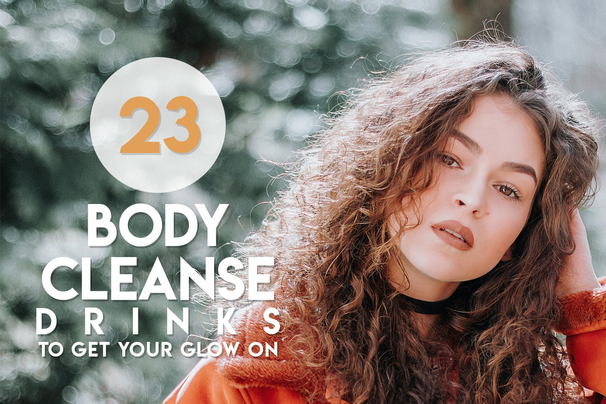 Body-Cleanse-Drinks-to-Get-Your-Glow-On
