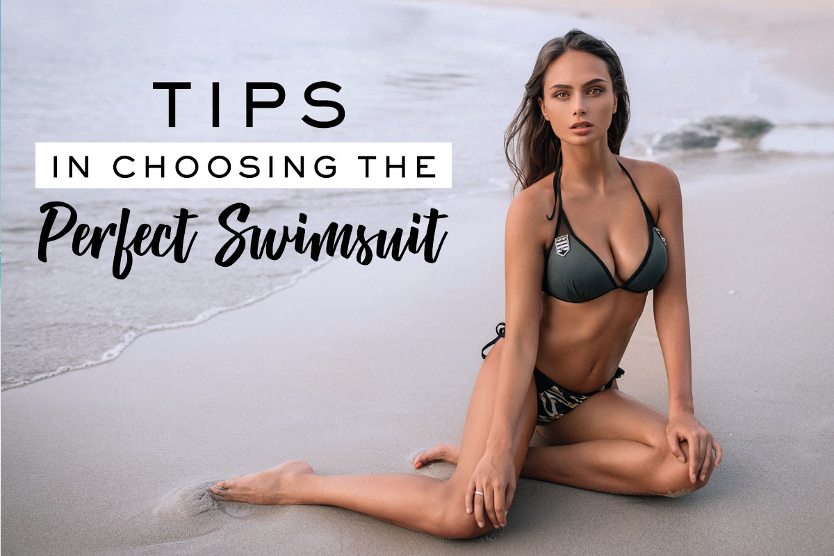 Tips in Choosing the Perfect Swimsuit