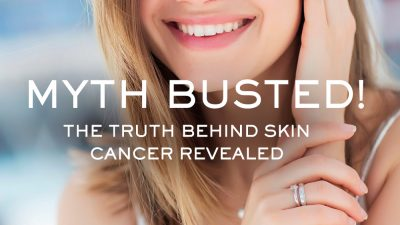 Myth Busted! The Truth Behind Skin Cancer Revealed