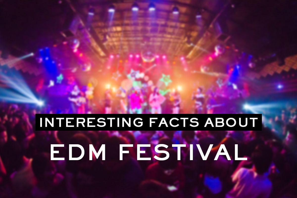 Interesting Facts About EDM Festivals
