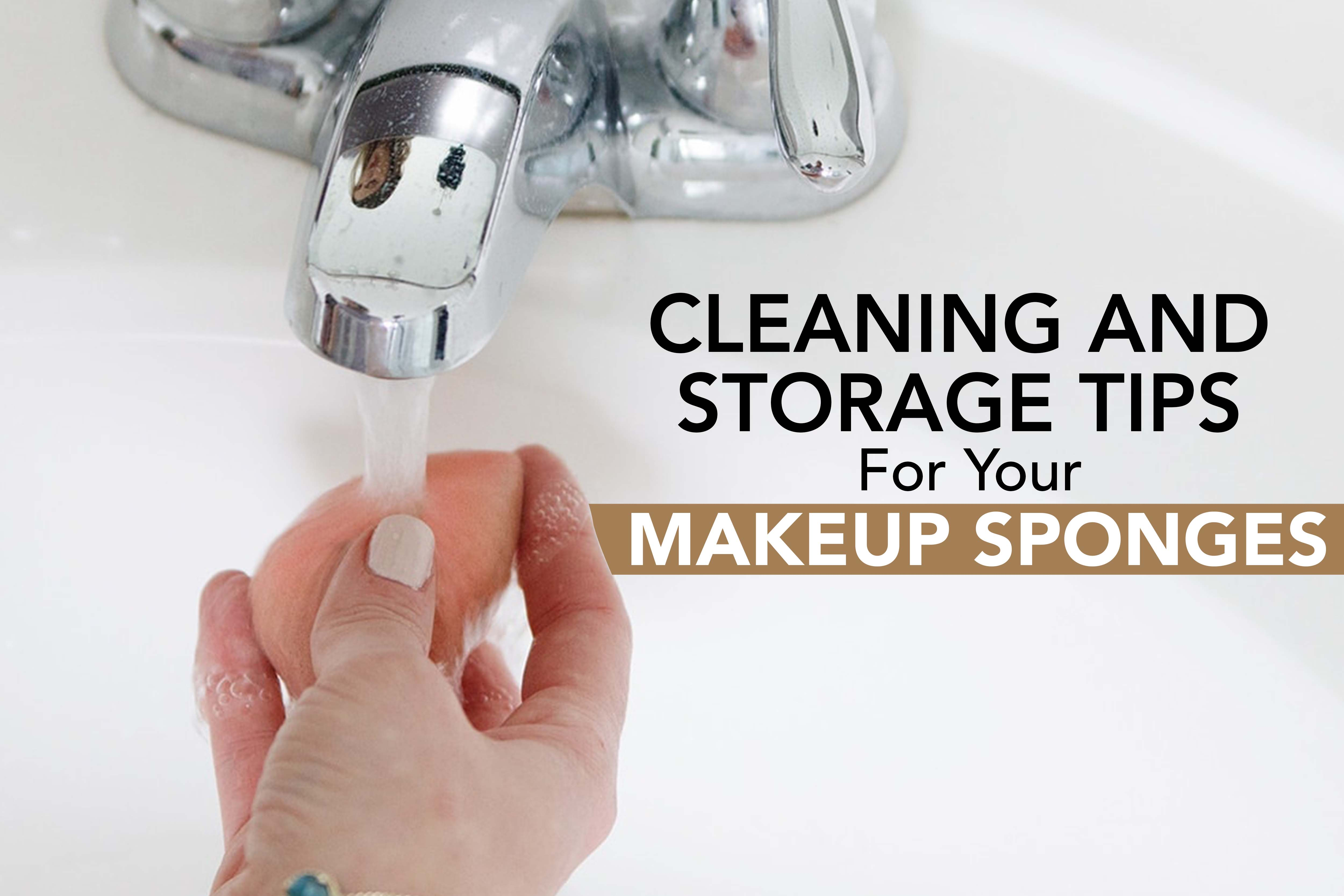 Cleaning and Storage Tips for Makeup Sponges