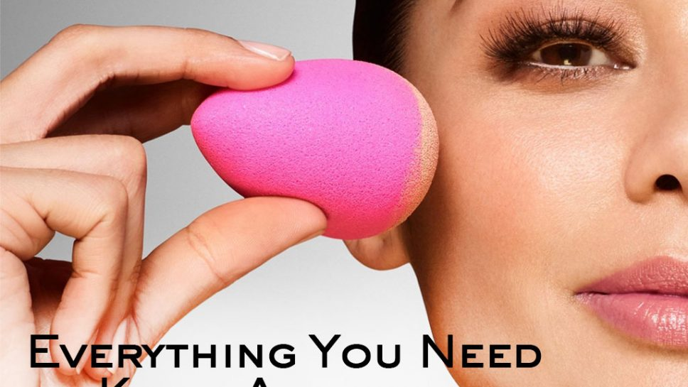 Everything You Need to Know about Makeup Sponges