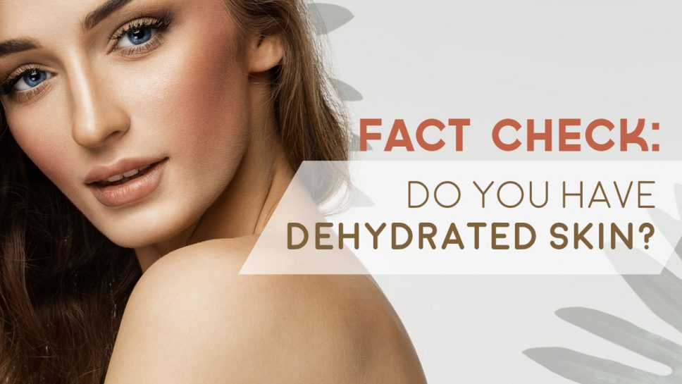 Dehydrated Skin Fact Check