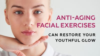 Anti-Aging Facial Exercises that Can Restore Your Youthful Glow