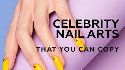 Stunning Celebrity Nail Arts that You Can Copy