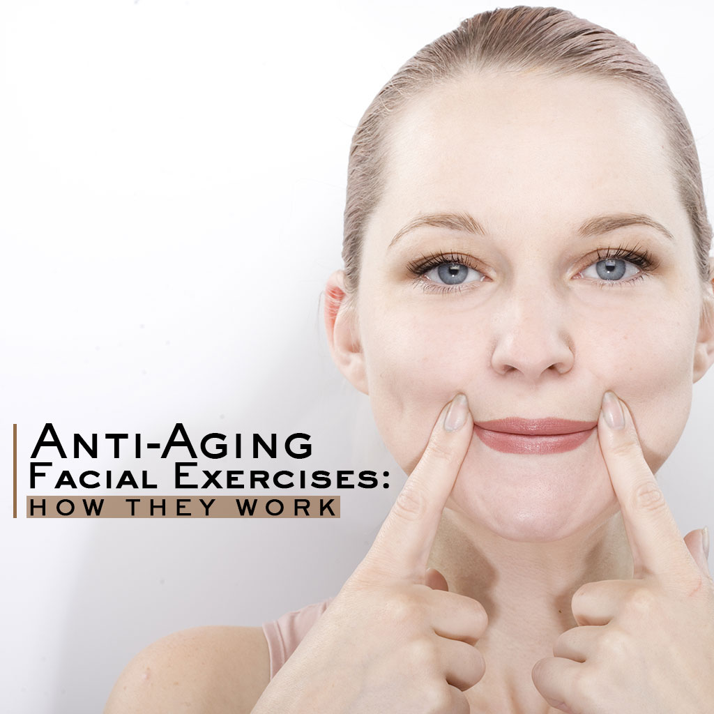 How Anti-Ageing Facial Exercises Work