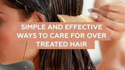 Simple and Effective Ways to Care for Over Treated Hair