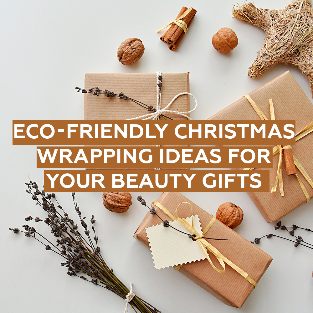 11 Eco-Friendly Christmas Wrapping Ideas for Your Beauty Gifts
