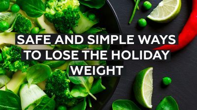 11 Safe and Simple Ways to Lose Holiday Weight