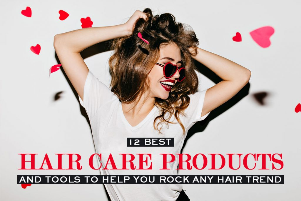 Best Hair Care Products and Tools