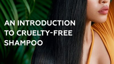 An Introduction to Cruelty-Free Shampoo